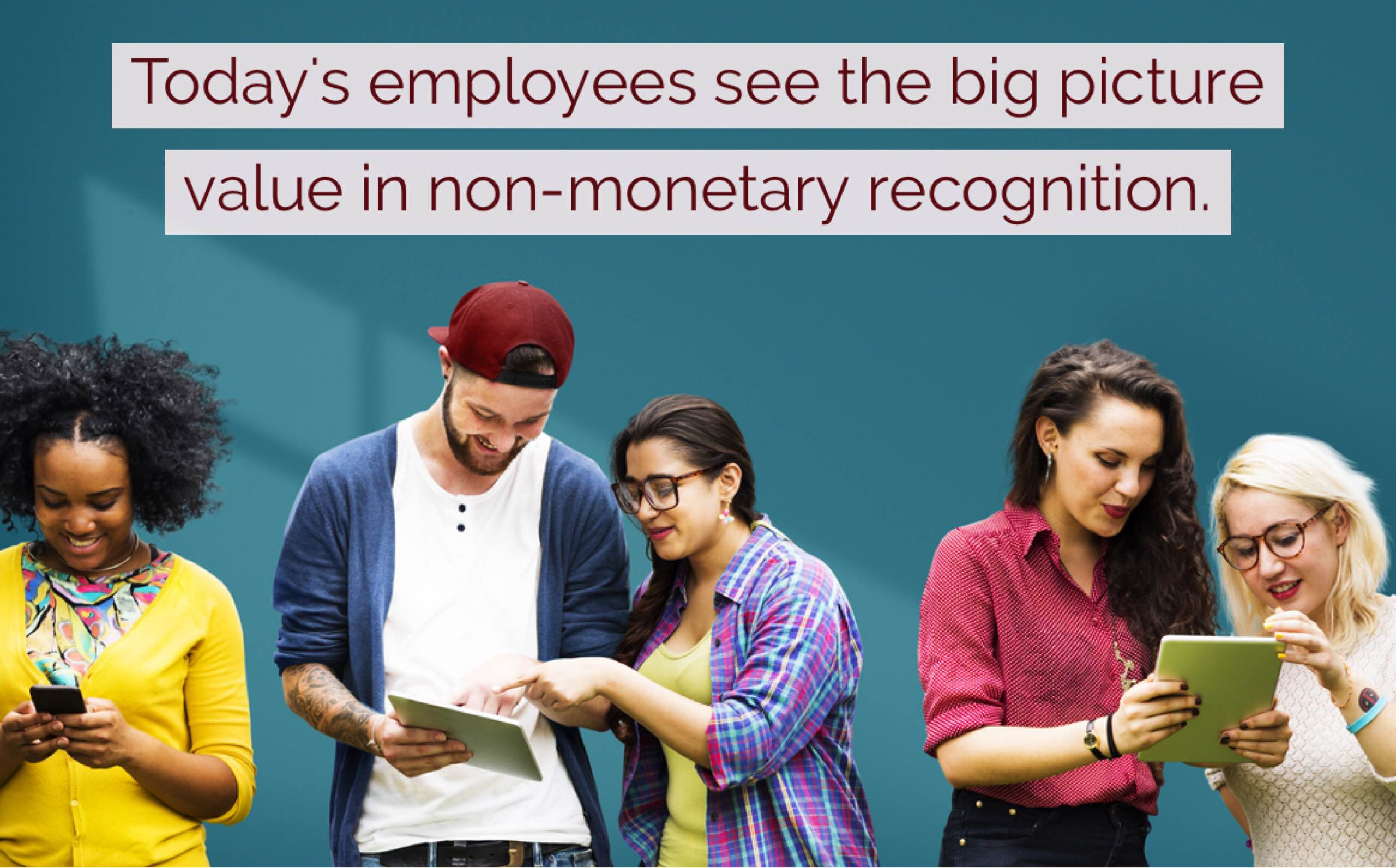 Today's employees see the big picture value in non-monetary recognition | TemboSocial
