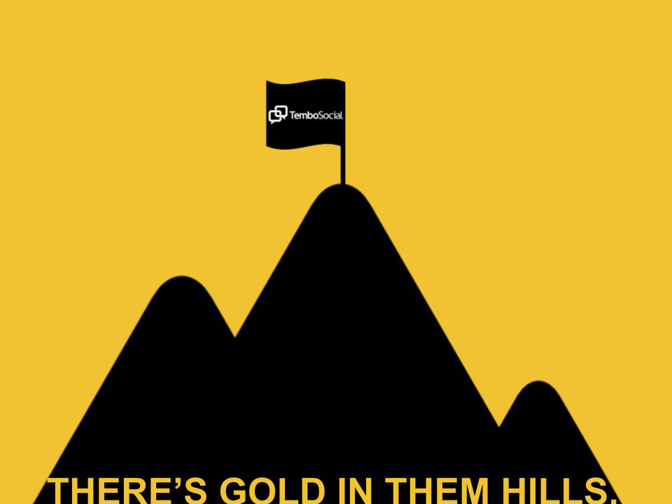 There's Gold in Them Hills