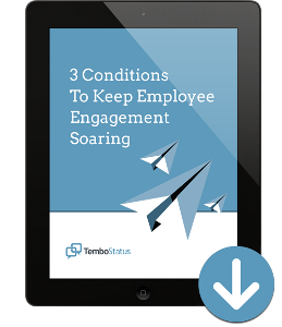 TemboStatus---3-Conditions-To-Keep-Employee-Engagement-Soaring---Download